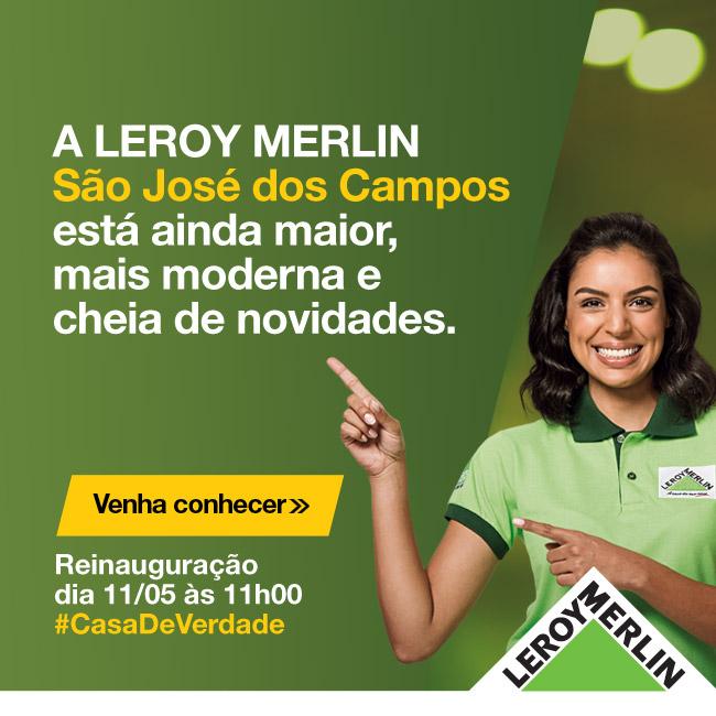 Venha conhecer a Leroy Merlin São José dos Campos