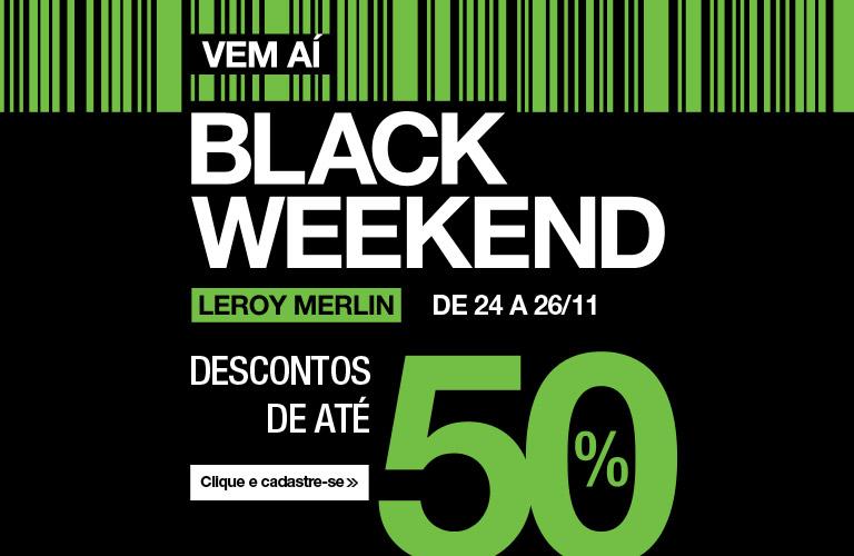 Black weekend com 3 dias de ofertas 50 off leroy merlin for Leroy black friday