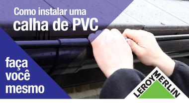 Como instalar uma calha de PVC