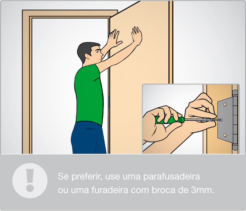 Fixe as dobradiças no batente