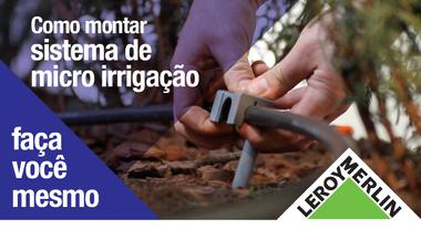 Como montar um sistema de Micro Irrigação