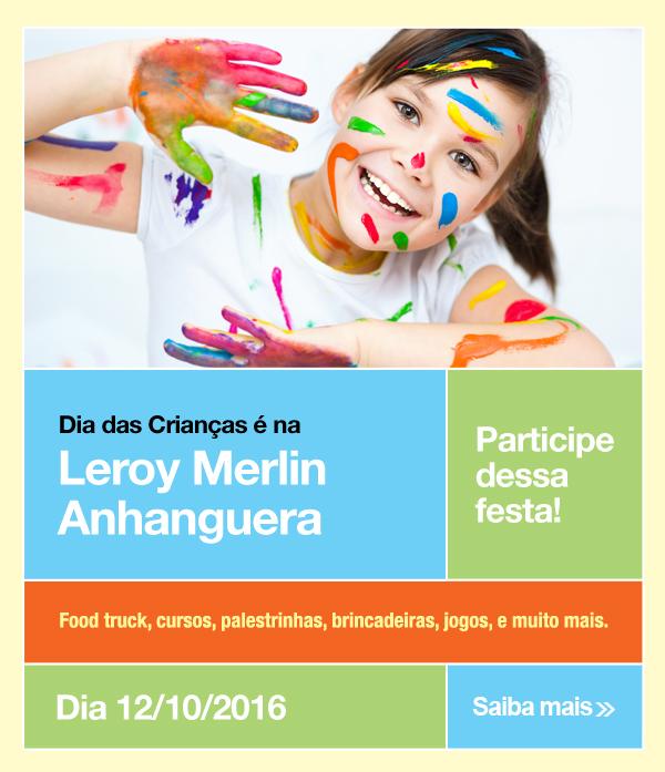 Dia das Crianças é na Leroy Merlin Anhanguera