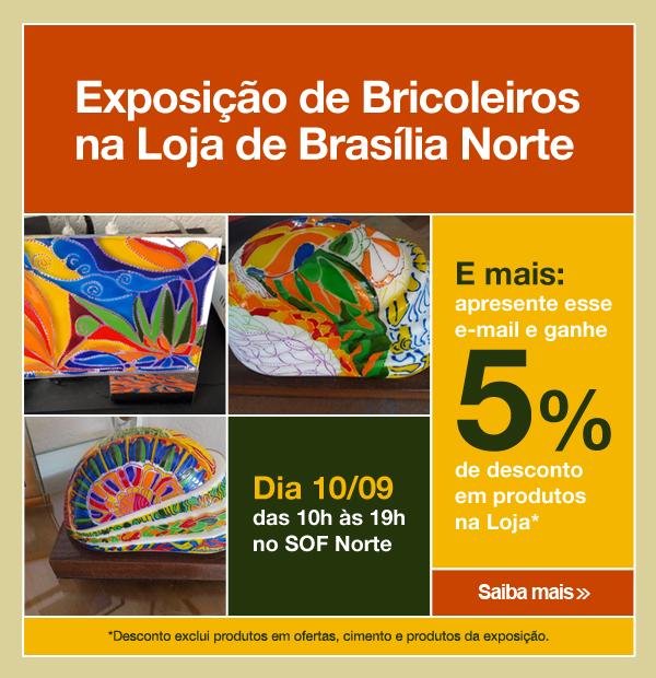 Exposição de Bricoleiros na Loja Brasília Norte