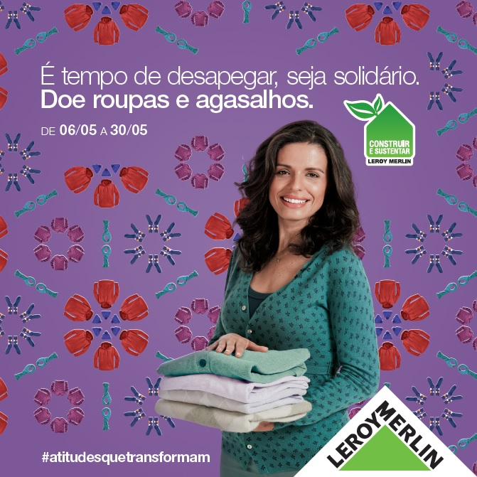 079126764e Leroy Merlin faz campanha anual de doação de roupas e agasalhos pelo Brasil
