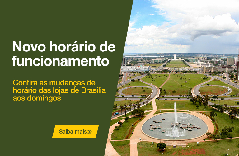 Novo horário de funcionamento Brasília