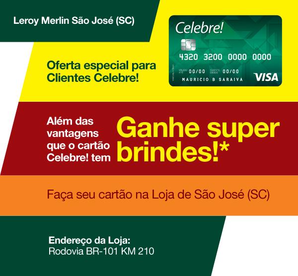 Super brindes na Loja de São José com Cartão Celebre