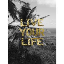 Gravura Live Your Life 40x30cm