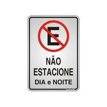 Placa de sinalização em Alumínio Sem braille 16x23 Não estacione dia e noite