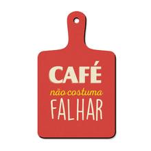 Placa Decorativa Café não Falha 20x29