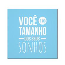 Placa Decorativa Tamanho dos Sonhos 17x17