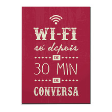 Placa Decorativa Wifi x Conversa 29x44